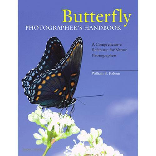 Amherst Media Book: Butterfly Photographer's Handbook: A 1877