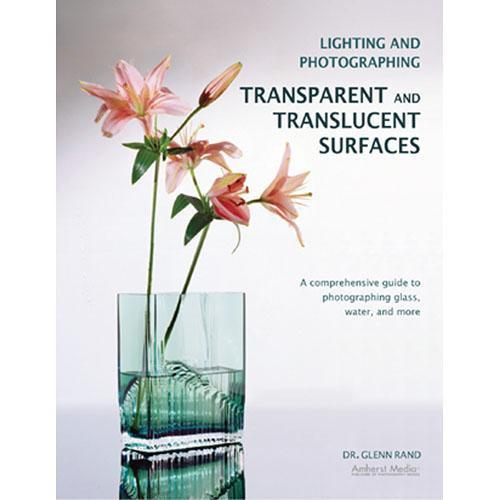 Amherst Media Book: Lighting and Photographing Transparent 1874