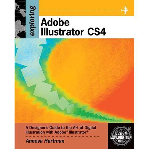 Cengage Course Tech. Exploring Adobe Illustrator CS4 1435442024