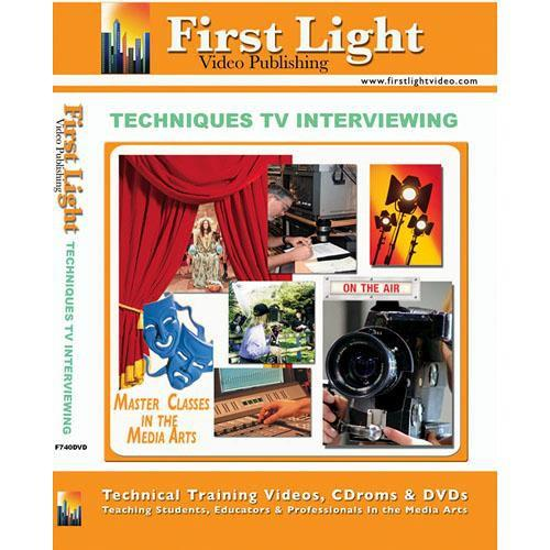 First Light Video DVD: Techniques of TV Interviewing by F740DVD