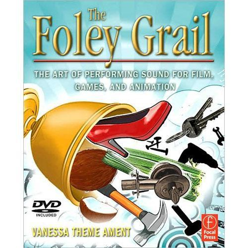 Focal Press Book/DVD: The Foley Grail by Vanessa 9780240811253