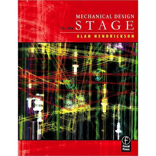 Focal Press Book: Mechanical Design for the Stage 9780240806310