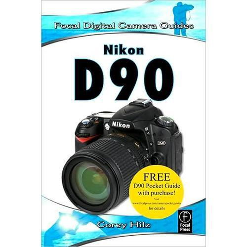 Focal Press Book: NIkon D90 by Corey Hilz 9780240811895