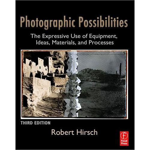 Focal Press Book: Photographic Possibilities, 3rd 9780240810133