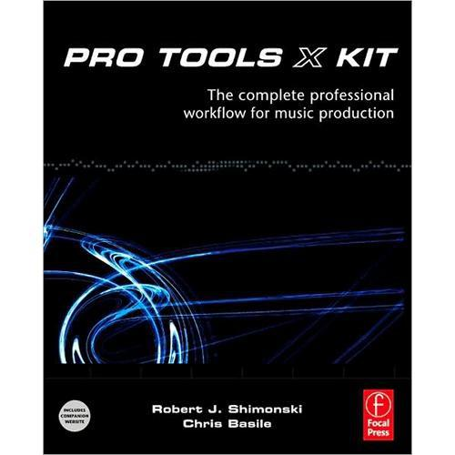 Focal Press Book: Pro Tools 8 Kit by Robert 978--0-240-81115-4