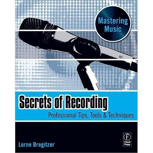 Focal Press Book: Secrets of Recording by Lorne 9780240811277