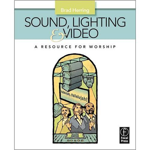 Focal Press Book: Sound, Lighting and Video: A 9780240811086