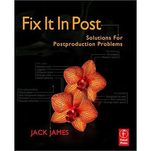 Focal Press Fix It In Post by Jack James 978-0-240-81124-6
