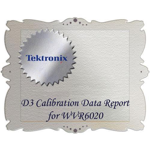 Tektronix D3 Calibration Data Report for WVR6020 WVR6020D3