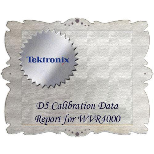 Tektronix D5 Calibration Data Report for WVR4000 WVR4000D5