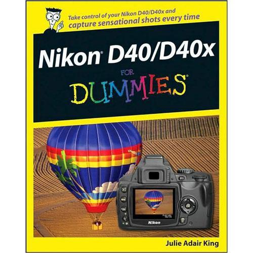 Wiley Publications Book: Nikon D40/D40x 978-0-470-23946-9