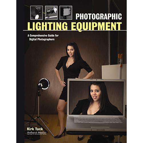 Amherst Media Book: Photographic Lighting Equipment by Kirk 1914