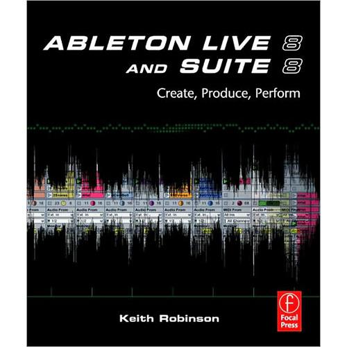 Focal Press Book/DVD: Ableton Live 8 and Suite 978-0-240-81228-1